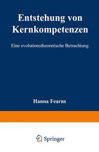 Entstehung von Kernkompetenzen Eine evolutionstheoretische Betrachtung